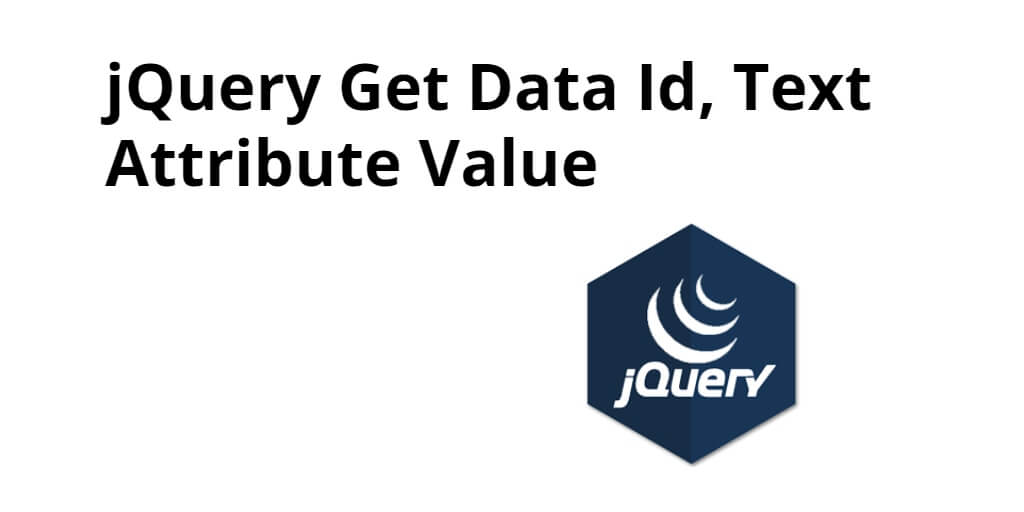 jQuery Get Data Id, Text Attribute Value