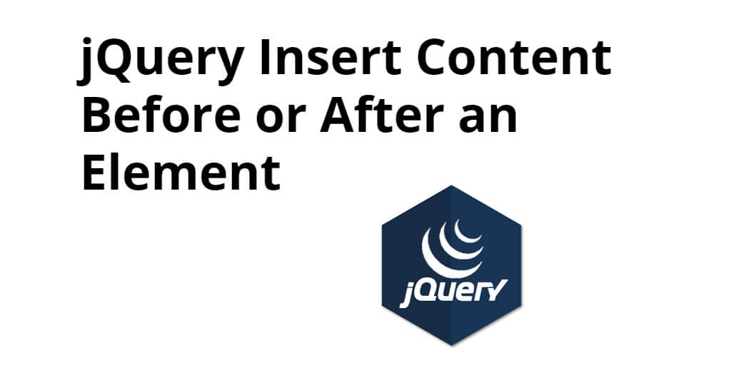 jQuery Insert Content Before or After an Element
