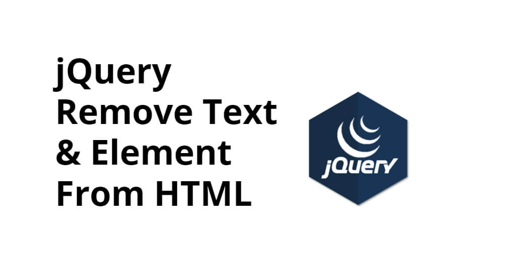 jQuery Remove Text & Element From HTML
