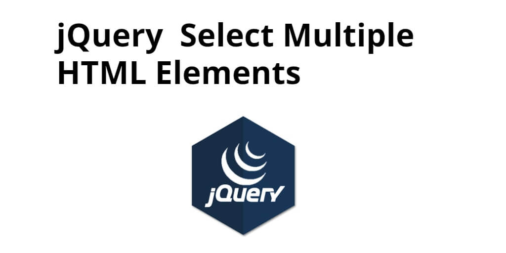 jQuery Select Multiple HTML Elements