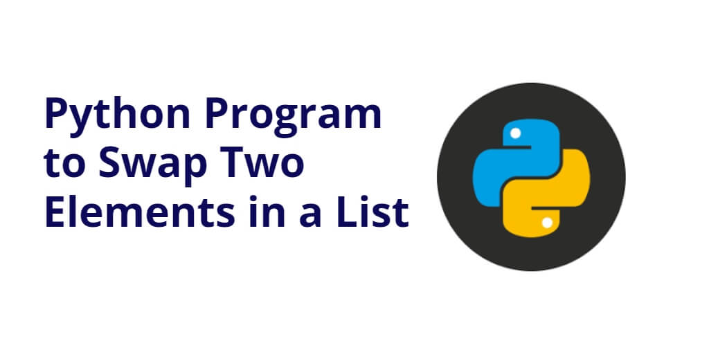Python Program to Swap Two Elements in a List