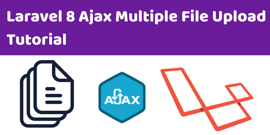 Laravel 8 Ajax Multiple File Upload Tutorial