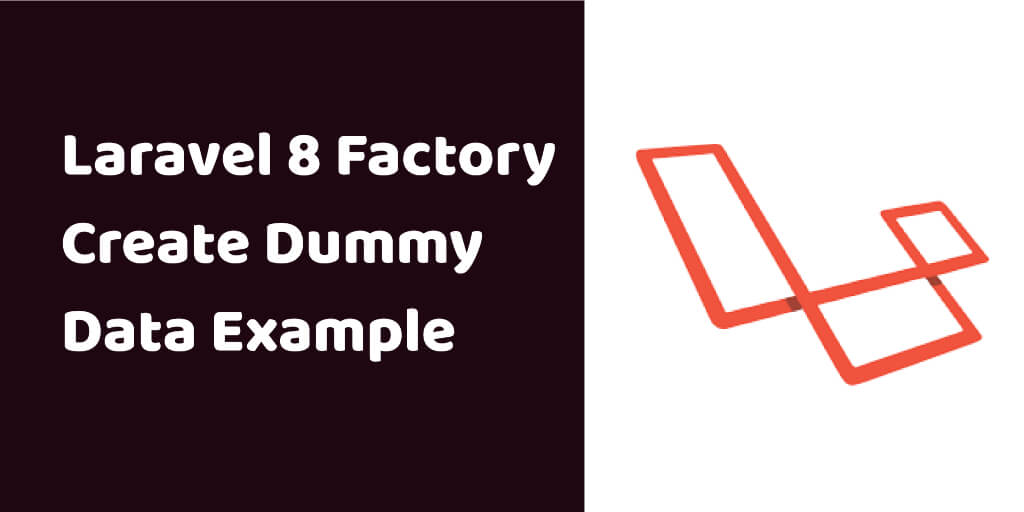 Laravel 8 Factory Create Dummy Data Example