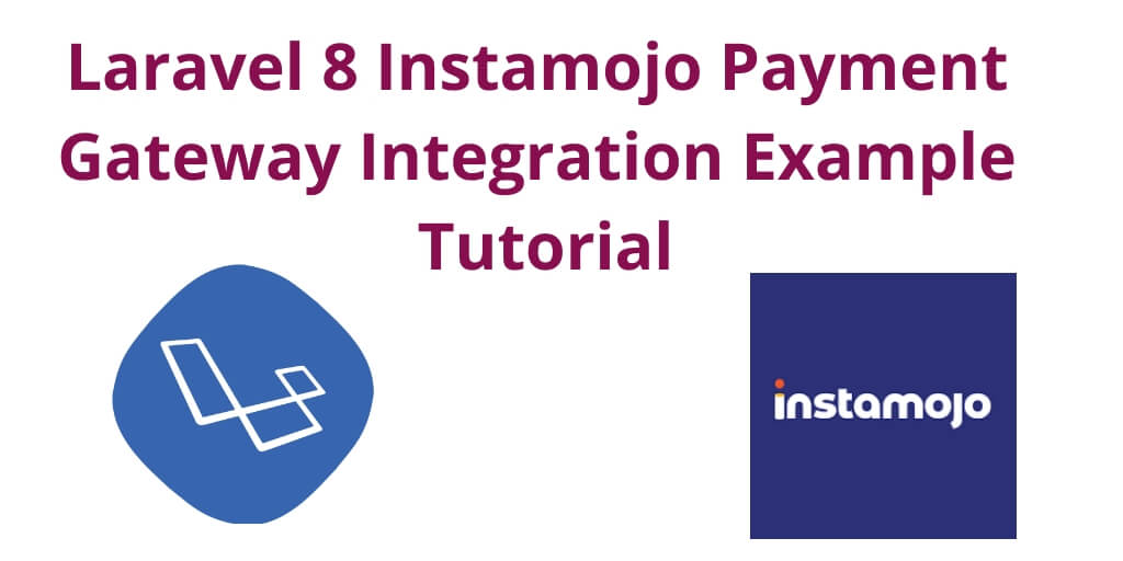 Laravel 8 Instamojo Payment Gateway Integration Example Tutorial