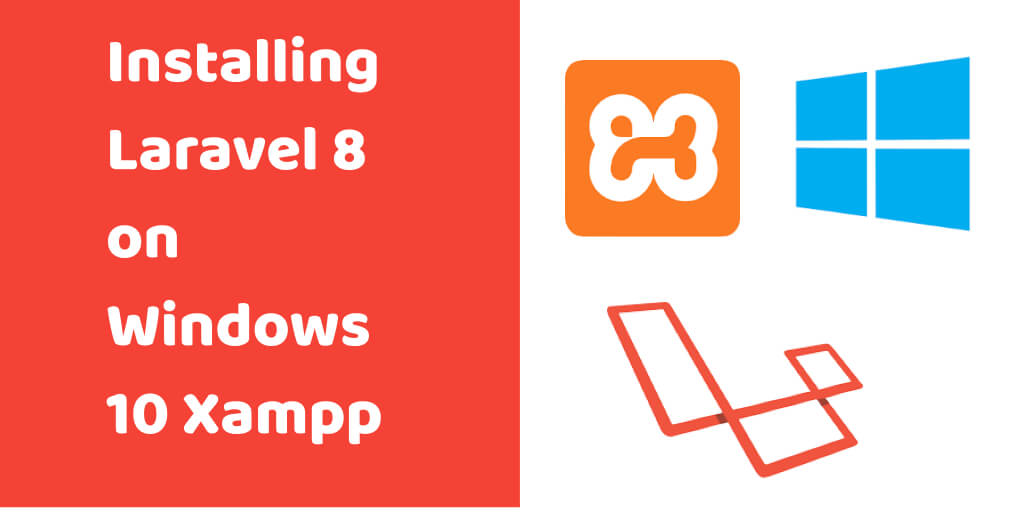 Installing Laravel 8 on Windows 10 Xampp