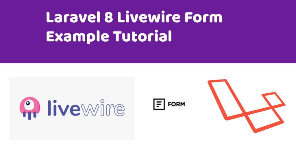 Laravel 8 Livewire Form Example Tutorial