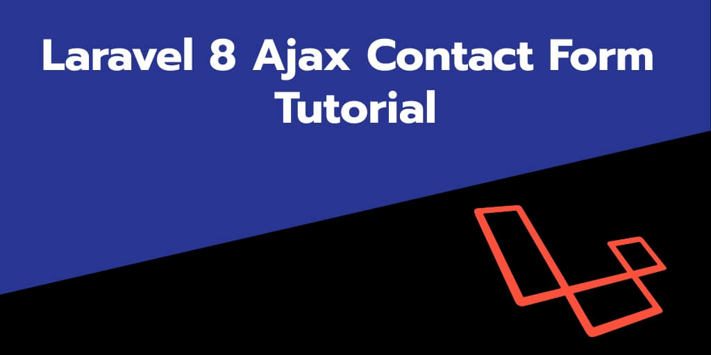 Laravel 8 Ajax Contact Form Tutorial