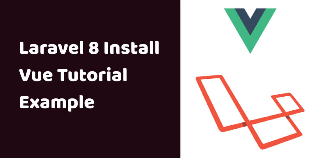 Laravel 8 Install Vue Tutorial Example
