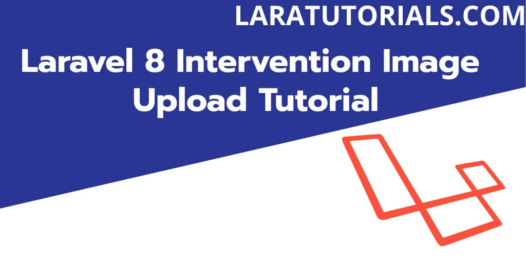 Laravel 8 Intervention Image Upload Tutorial