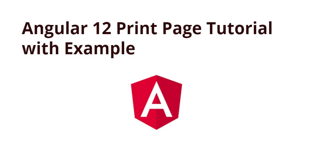Angular 12 Print Page Tutorial with Example