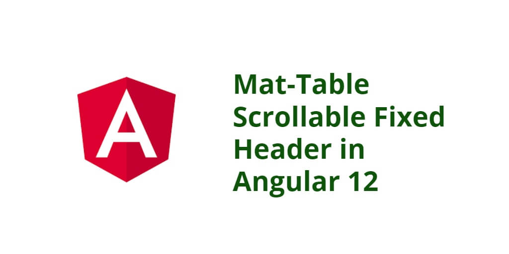 Mat-Table Scrollable Fixed Header in Angular 12