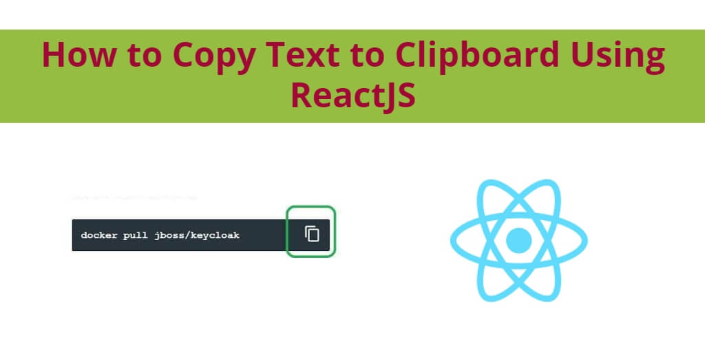 How to Copy Text to Clipboard Using ReactJS