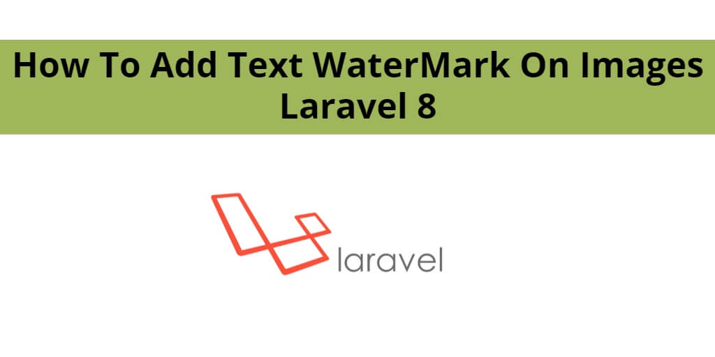 How To Add Text WaterMark On Images Laravel 8