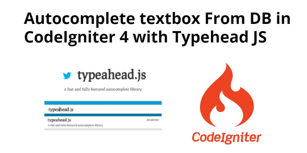 Autocomplete textbox From DB in CodeIgniter 4 with Typehead JS