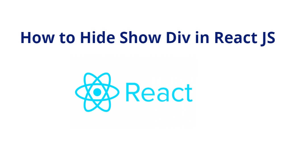 How to Hide Show Div in React JS