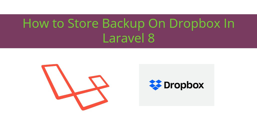 How to Store Backup On Dropbox In Laravel 8