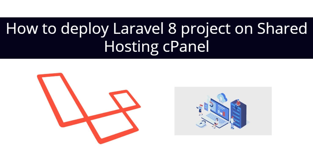How to deploy Laravel 8 project on Shared Hosting cPanel