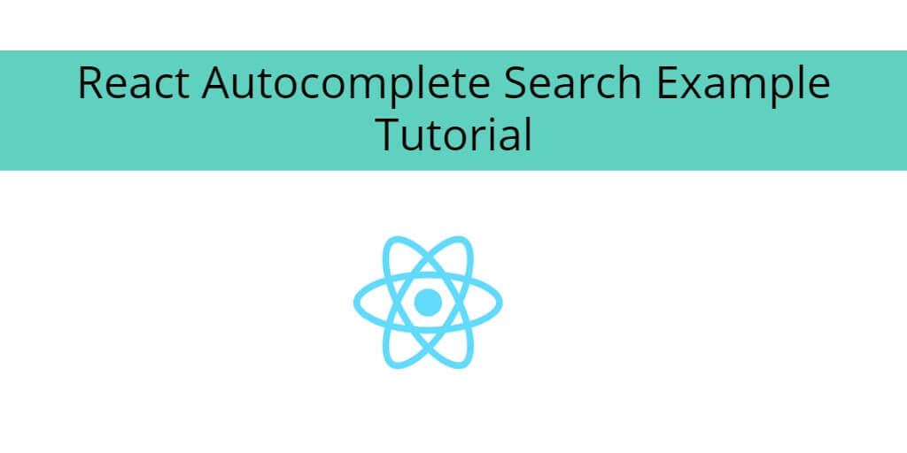 React Autocomplete Search Example Tutorial