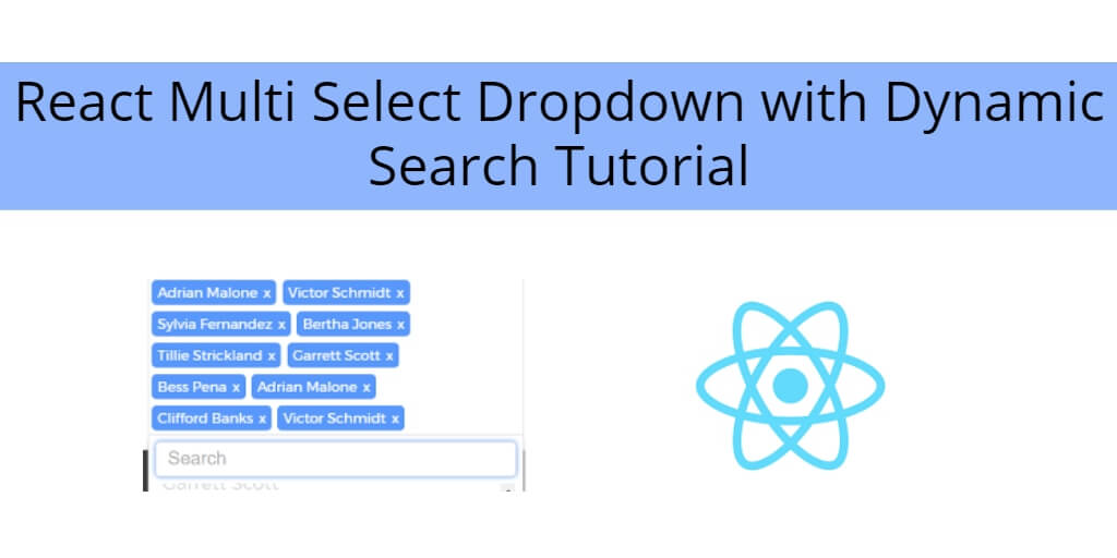 React Multi Select Dropdown with Dynamic Search Tutorial