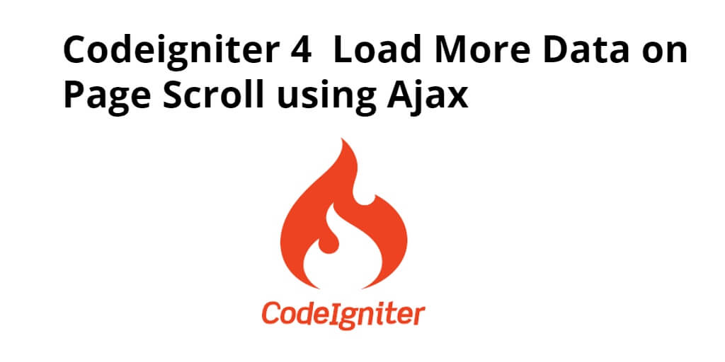 load data while scrolling page down with jquery ajax and codeigniter 4
