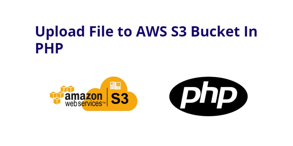 File Upload To AWS S3 Bucket in PHP