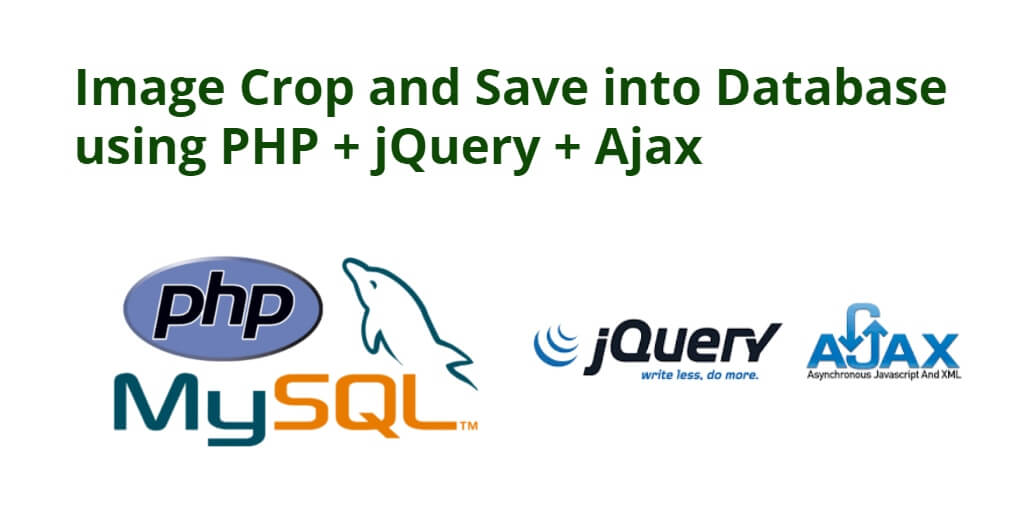 Image Crop and Save into Database using PHP + jQuery + Ajax