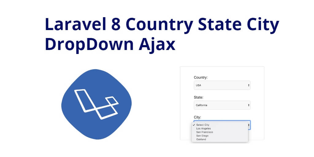 Laravel 8 Country State City DropDown Ajax