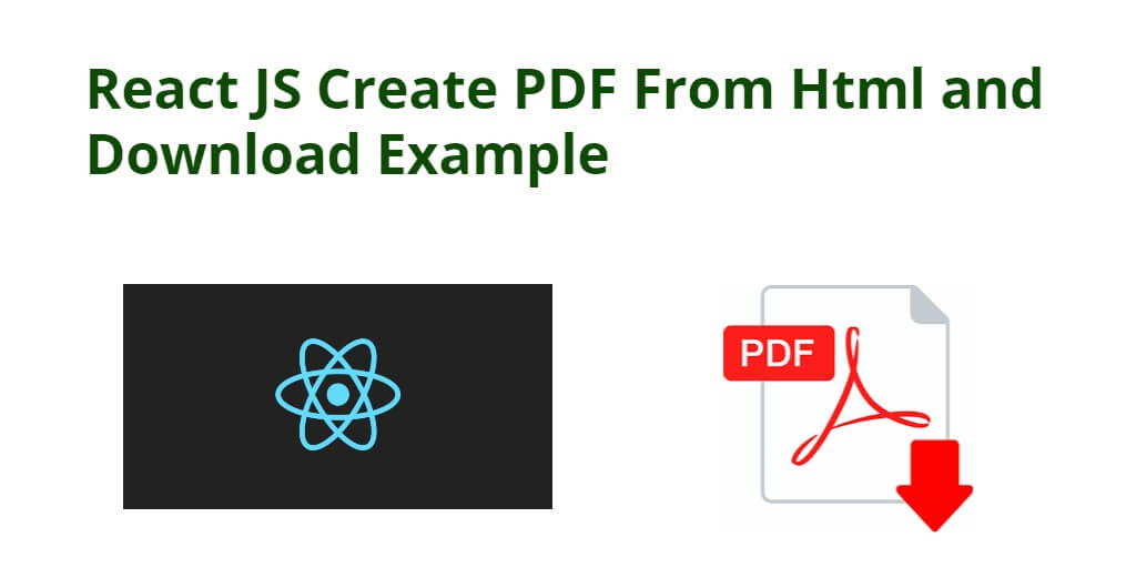 React JS Create PDF From Html and Download Example