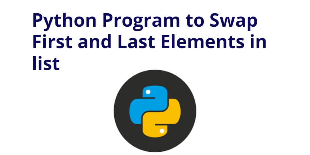 Python Program to Swap First and Last Elements in list